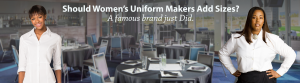 Should Women's Uniform makers Add Sizes?